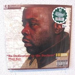 (LP) PHAT KAT / RE-DEDICATION TO THE SUCKERS (U.S. VERSION)