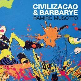 (CD) Ramiro Musotto / Civilizacao & Barbar  <world / アルゼンチン / hybrid>