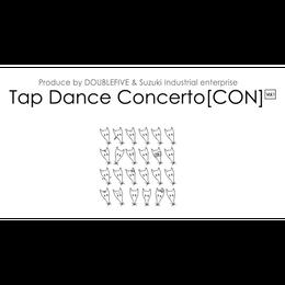 """TAP DANCE CONCERTO """"CON"""" VOL.1  チケット購入"""