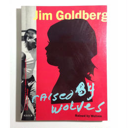 Raised By Wolves - Jim Goldberg