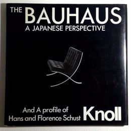 THE BAUHAUS A JAPANESE PERSPECTIVE バウハウスとノールデザイン- 井筒明夫/ブライアン・ハリスン