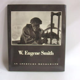 【中古】 [代引不可] W.Eugene Smith AN APERTURE MONOGRAPH ユージン・スミス写真集