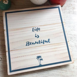 wood board  A life is beautiful