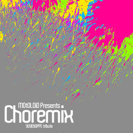 CD:MOtOLOiD Presents Choremix Compilation, Remixes included