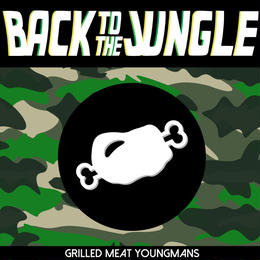 GRILLED MEAT YOUNGMANS「Back to the Jungle」配信限定.wav