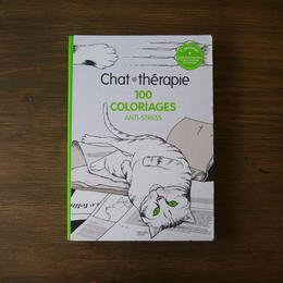 大人の塗り絵 CHAT THERAPIE 100 COLORIAGES ANTI-STRESS