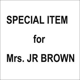 Special item for JP BROWN
