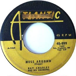 Ray Charles And His Orchestra ‎– Mess Around / Funny (But I Still Love You)