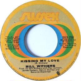 Bill Withers – Kissing My Love / I Don't Know