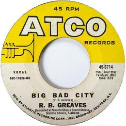 R.B. Greaves ‎– Take A Letter Maria / Big Bad City
