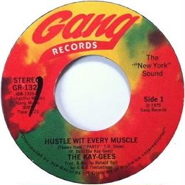 Kay-Gees, The ‎– Hustle Wit Every Muscle
