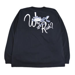 OldGoodThings L/S T-SHIRTS (WHY THE RUSH?) BLACK