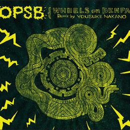 OPSB ALBAM / WHEELS on DENPA Remix by YOUSUKE NAKANO / CD