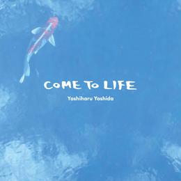 Yoshiharu Yoshida / COME TO LIFE / EP / CD