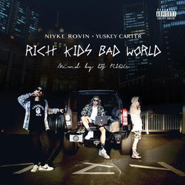 Niyke Rovin × Yuskey Carter   Rich Kids Bad World - Mixed By DJ RIQU  CD