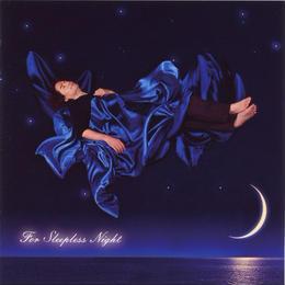 for sleepless night - 眠れない夜に聴く音楽 -