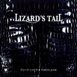 【CD】ヴァニラ シャドウ ♦︎ TOKYO JUNK / LIZARD'S TAIL