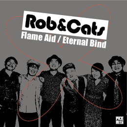 """[PHR-001] Rob&Cats - Flame Aid / Eternal Bind (7"""") ダウンロードカード付き"""