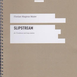 "★item243 楽譜「スリップ・ストリーム」トロンボーン&ループステーション ""Slipstream"" for solo trombone & loop station F.マイヤー作曲"