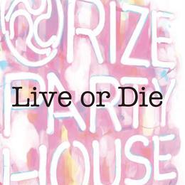 06. Live or Die