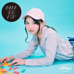 リリリップス - MAKE YOU POP