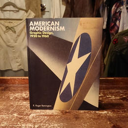 In 2003  AMERICAN MODERNISM  Graphic Design, 1920 to 1960.