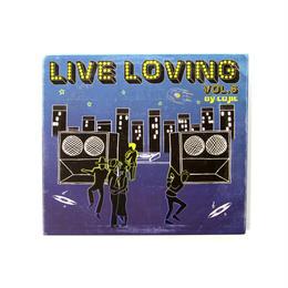 Live Loving vol.6