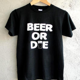 BEER OR DIE
