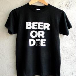 BEER OR DIE