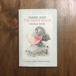 「James and the Giant Peach」Roald Dahl(ロアルド・ダール)Nancy Ekholm Burkert(ナンシー・エコーム・バーカート)
