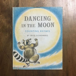 「DANCING IN THE MOON COUNTING RHYMES」FRITZ EICHENBERG