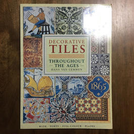 「DECORATIVE TILES THROUGHOUT THE AGES」HANS VAN LEMMEN