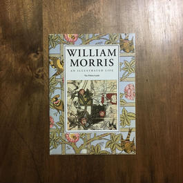 「WILLIAM MORRIS AN ILLUSTRATED LIFE」