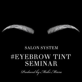 Eyebrow  TINT SEMINAR