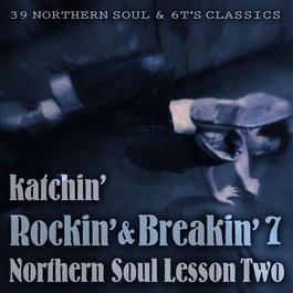 Rockin' & Breakin' 7 ~NORTHERN SOUL LESSON TWO~