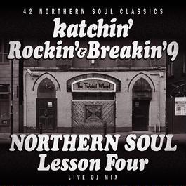 Rockin' & Breakin' 9 ~NORTHERN SOUL LESSON FOUR~