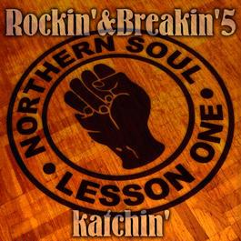 Rockin' & Breakin' 5 ~NORTHERN SOUL LESSON ONE~