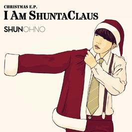 CHRISTMAS E.P.「I AM SHUNTACLAUS」
