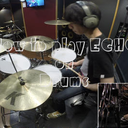 "How to play ""ECHO"" on Drums"