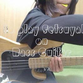 "How to play ""Setsuyakuka"" on Bass Guitar"