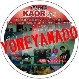 【DVD】YMZ Vol.18 KAORism 2014.11.9