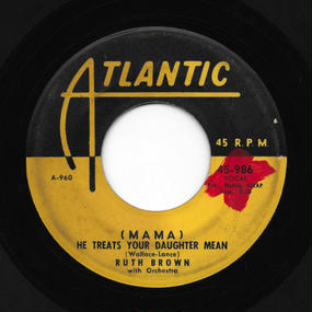 Ruth Brown - (MAMA) He Treats Your Daughter Mean