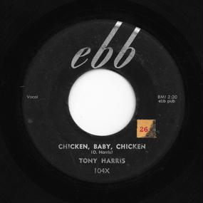 Tony Harris - Chicken, Baby, Chicken