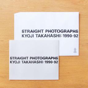 STRAIGHT PHOTOGRAPHS: KYOJI TAKAHASHI 1990-92