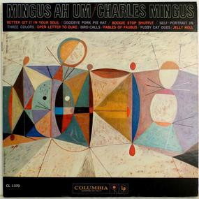 爆音!!! 完全 オリジナル 激レア 白プロモ 高音質 両面 深溝 CHARLES MINGUS Ah um US盤 モノラル 貴重 COLUMBIA RECORDS CL 1370 jazz