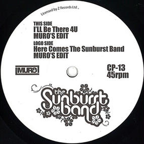 THE SUNBURST BAND : I'LL BE THERE 4 U(MURO'S EDIT) / HERE COMES THE SUNBURST BAND(MURO'S EDIT)