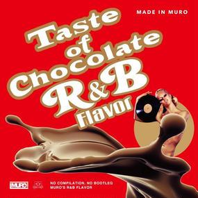 Taste of Chocolate -R&B Flavor- MADE IN MURO(CD)