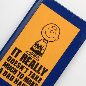 Title/ It Really Doesn't Take Much To Make A Dad Happy! Author/ Charles M.Schulz