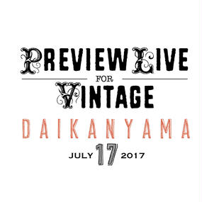 【LIVEチケット※グッズとの同時購入不可】7月17日(月祝)Preview Live For Vintage @代官山LOOP ☆4枚まで☆