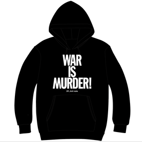 "Hoodie ""WAR IS MURDER!"" [281_AntiNuke series]"